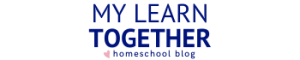 My Learn Together Homeschool Blog